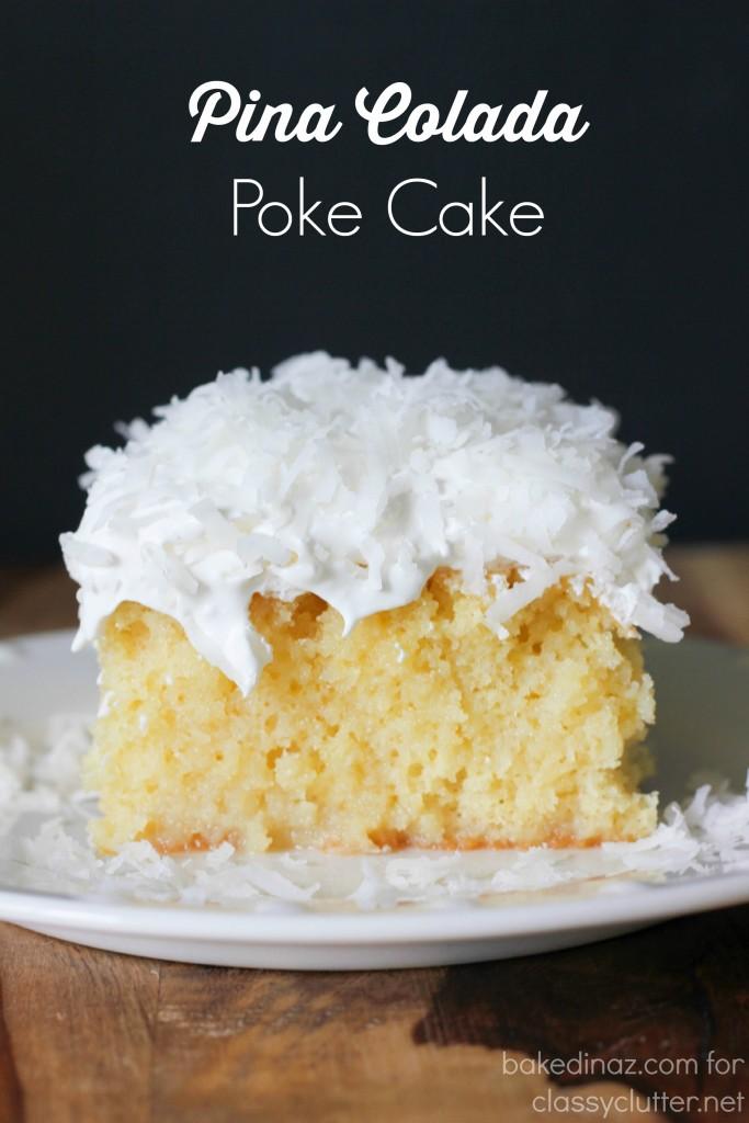 Pina Colada Poke Cake - Classy Clutter